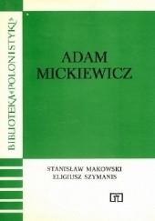 Okładka książki Adam Mickiewicz Stanisław Makowski