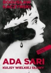 Okładka książki Ada Sari. Kulisy wielkiej sławy Bogusław Kaczyński