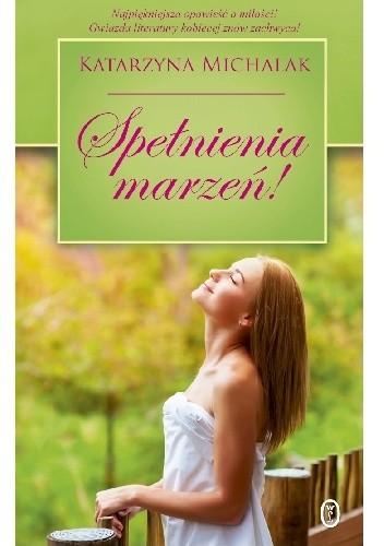 Spełnienia Marzeń Katarzyna Michalak 259753
