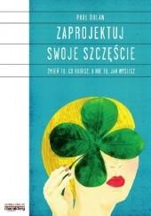 Okładka książki Zaprojektuj Swoje Szczęście Paul Dolan