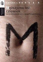 Okładka książki Mężczyzna też człowiek Wojciech Eichelberger,Renata Dziurdzikowska