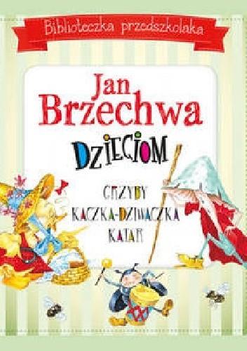 Jan Brzechwa Dzieciom 259914 Lubimyczytaćpl