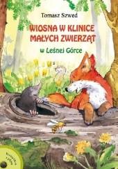 Okładka książki Wiosna w Klinice Małych Zwierząt w Leśnej Górce Tomasz Szwed