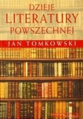 Okładka książki Dzieje literatury powszechnej Jan Tomkowski