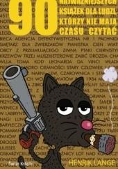 Okładka książki 90 najważniejszych książek dla ludzi którzy nie mają czasu czytać Henrik Lange
