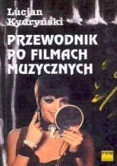 Okładka książki Przewodnik po filmach muzycznych Lucjan Kydryński