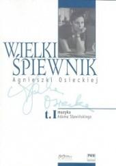 Okładka książki Wielki śpiewnik Agnieszki Osieckiej T.1 Agnieszka Osiecka