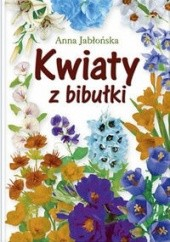 Okładka książki Kwiaty z bibułki Anna Jabłońska