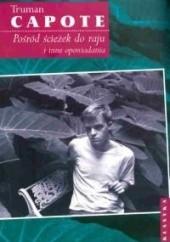Okładka książki Pośród ścieżek do raju i inne opowiadania Truman Capote