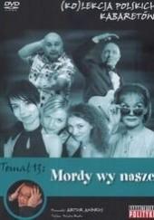 Okładka książki Kolekcja polskich kabaretów 13 Mordy wy nasze Artur Andrus
