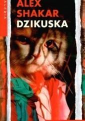 Okładka książki Dzikuska Alex Shakar