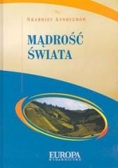 Okładka książki Mądrość świata. Skarbiec aforyzmów Aldona Różanek
