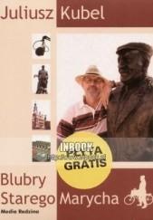 Okładka książki Blubry Starego Marycha Juliusz Kubel