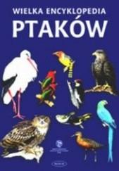 Okładka książki Wielka encyklopedia ptaków autor nieznany