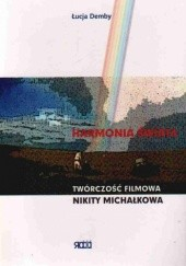 Okładka książki Harmonia świata Tworczość filmowa Nikity Michałkowa Łucja Demby