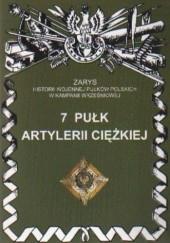 Okładka książki 7 Pułk Artylerii Ciężkiej Piotr Zarzycki