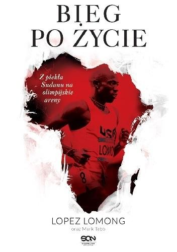 Okładka książki Bieg po życie Lopez Lomong,Mark Tabb