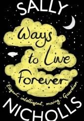 Okładka książki Ways To Live Forever Sally Nicholls