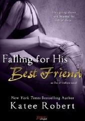 Okładka książki Falling For His Best Friend Katee Robert