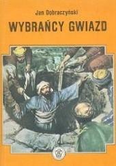 Okładka książki Wybrańcy gwiazd Jan Dobraczyński