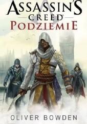 Okładka książki Assassins Creed: Podziemie Oliver Bowden