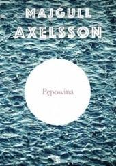 Okładka książki Pępowina Majgull Axelsson