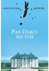 Okładka książki Pan Darcy nie żyje Magdalena Knedler