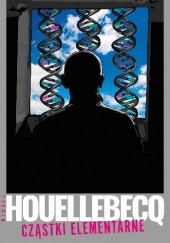 Okładka książki Cząstki elementarne Michel Houellebecq