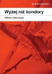 Okładka książki Wyżej niżkondory Wiktor Ostrowski