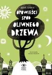 Okładka książki Opowieści spod oliwnego drzewa Aida Amer