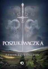 Okładka książki Poszukiwaczka Arwen Elys Dayton