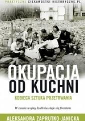 Okładka książki Okupacja od kuchni Aleksandra Zaprutko-Janicka
