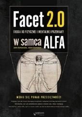 Okładka książki Facet 2.0. Droga do fizycznej i mentalnej przemiany w samca alfa Arnold Schwarzenegger,John Romaniell,Adam Bornstein
