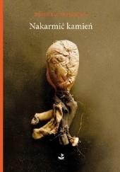 Okładka książki Nakarmić kamień Bronka Nowicka