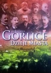 Okładka książki Gorlice - dzieje miasta Andrzej Ćmiech
