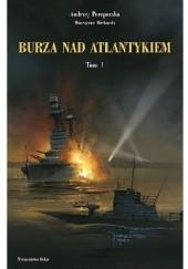 Okładka książki Burza nad Atlantykiem. Tom 1 Andrzej Perepeczko,Wawrzyniec Markowski