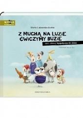 Okładka książki Z muchą na luzie ćwiczymy buzie, czyli zabawy logopedyczne dla dzieci Marta Galewska-Kustra