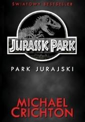 Okładka książki Jurassic Park: Park Jurajski Michael Crichton