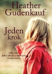 Okładka książki Jeden krok Heather Gudenkauf