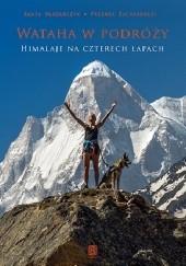 Okładka książki Wataha w podróży. Himalaje na czterech łapach Agata Włodarczyk,Przemek Bucharowski