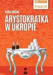Okładka książki Arystokratka w ukropie Evžen Boček