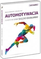 Okładka książki Automotywacja. Odkryj w sobie siłę do działania! Beata Wolfigiel,Marzena Jankowska