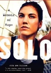 Okładka książki Solo. A Memoir of Hope Hope Solo,Ann Killion