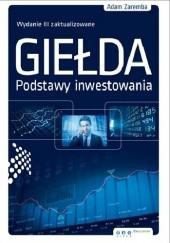 Okładka książki Giełda. Podstawy inwestowania. Wydanie III zaktualizowane Adam Zaremba
