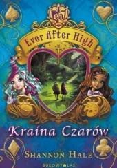 Okładka książki Ever After High. Kraina Czarów Shannon Hale