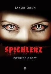 Okładka książki Spichlerz. Powieść grozy Jakub Oren