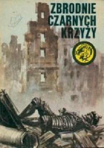 Okładka książki Zbrodnie czarnych krzyży