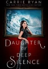 Okładka książki Daughter of Deep Silence Carrie Ryan