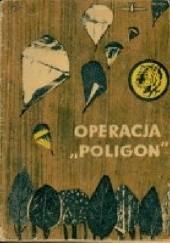 """Okładka książki Operacja """"Poligon"""" Michał Gardowski"""