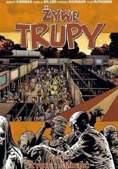 Okładka książki Żywe Trupy: Życie i śmierć Robert Kirkman,Cliff Rathburn,Charlie Adlard